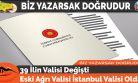 39 İlin Valisi Değişti Eski Ağrı Valisi İstanbul Valisi Oldu