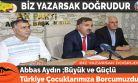 Abbas Aydın ;Büyük ve Güçlü Türkiye Çocuklarımıza Borcumuzdur