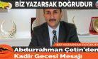 Abdurrahman Çetin'den Kadir Gecesi Mesajı