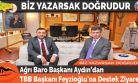 Ağrı Baro Başkanı Aydın'dan TBB Başkanı Feyzioğlu'na Destek Ziyareti