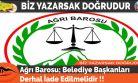 Ağrı Barosu; Belediye Başkanları Derhal İade Edilmelidir