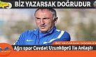 Ağrı spor Cevdet Uzunköprü ile Anlaştı