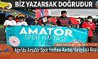Ağrı'da Amatör Spor Haftası Kortej Yürüyüşü Başladı