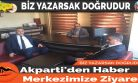 Akparti'den Haber Merkezimize Ziyaret