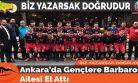 Ankara'da Gençlere Barbaros Ailesi El Attı
