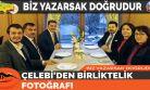 ÇELEBİ'DEN BİRLİKTELİK FOTOĞRAFI