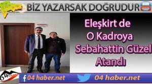 Eleşkirt'in Yeni Müdürü Sebahattin Güzel
