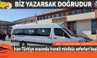 İran-Türkiye arasında transit minibüs seferleri başladı