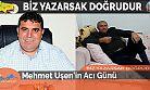 Mehmet Uşen'in Acı Günü
