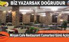 Mirşan Cafe Restaurant Cumartesi Günü Açılıyor