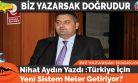 Nihat Aydın Yazdı :Türkiye İçin Yeni Sistem Neler Getiriyor?