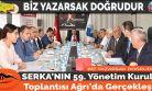 SERKA'NIN 59. Yönetim Kurulu Toplantısı Ağrı'da Gerçekleşti.