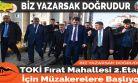 TOKİ Fırat Mahallesi 2.Etap İçin Müzakerelere Başlıyor