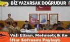 Vali Elban, Mehmetçik ile İftar Sofrasını Paylaştı