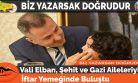 Vali Elban, Şehit ve Gazi Aileleriyle İftar Yemeğinde Buluştu