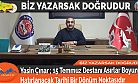 Yasin Çınar ; 15 Temmuz Destanı Asırlar Boyunca Hatırlanacak Tarihi Bir Dönüm Noktasıdır