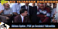 Abbas Aydın Pkk'ya Karşı Durun