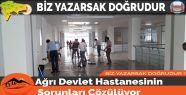 Ağrı Devlet Hastanesinin Sorunları Çözülüyor