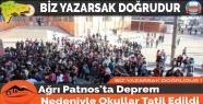 Ağrı Patnos'ta Deprem Nedeniyle Okullar...