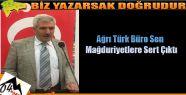 Ağrı Türk Büro Sen Ateş Püskürdü