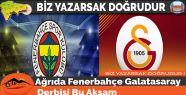 Ağrıda Fenerbahçe Galatasaray