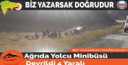 Ağrıda Yolcu Minibüsü Devrildi 4 Yaralı