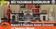 Akparti İl Başkanı Sedat Özmenin 15