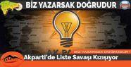 Akparti'de Liste Savaşı Kızıştı