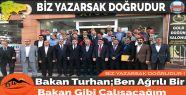 Bakan Turhan;Ben Ağrılı Bir Bakan Gibi