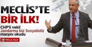 CHP'li vekil Meclis'te Sosyalist marşı