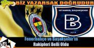 Fenerbahçe ve Başakşehir'in