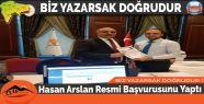 Hasan Arslan Resmi Başvurusunu Yaptı