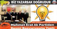 Mehmet Erat Ak Partiden Resmi Başvurusunu