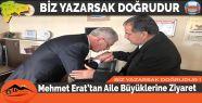 Mehmet Erat'tan Aile Büyüklerine Ziyaret