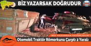 Otomobil Traktör Römorkuna Çarptı 2