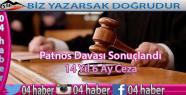 Patnos Davası Sonuçlandı 14 yıl 6 Ay