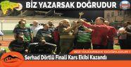 Serhad Dörtlü Finali Kars