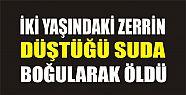Tutak'ta Kahreden Olay Minik Zerrin Suda