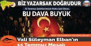 Vali Süleyman Elban'ın 15 Temmuz Mesajı