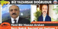 Yeni Bir Hasan Arslan Sırrı Sakık Seçimi'mi