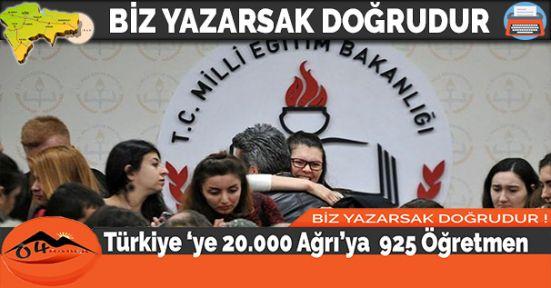 Türkiye 'ye 20.000 Ağrı'ya  925 Öğretmen