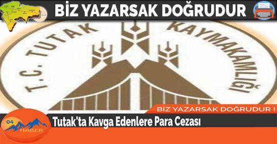 Tutak'ta Kavga Edenlere Para Cezası