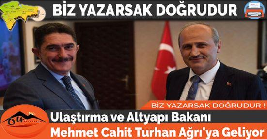 Ulaştırma ve Altyapı Bakanı Mehmet Cahit Turhan Ağrı'ya Geliyor