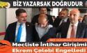 Mecliste İntihar Girişimini Çelebi Engelledi