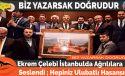 Ekrem Çelebi İstanbulda Ağrılılara Seslendi Hepiniz Ulubatlı Hasansınız