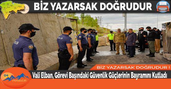 Vali Elban, Görevi Başındaki Güvenlik Güçlerinin Bayramını Kutladı