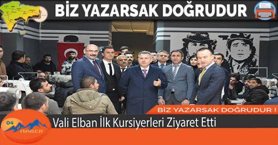Vali Elban İlk Kursiyerleri Ziyaret Etti