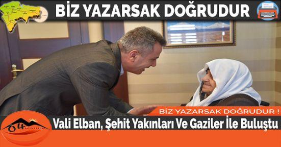Vali Elban, Şehit Yakınları Ve Gaziler İle Buluştu