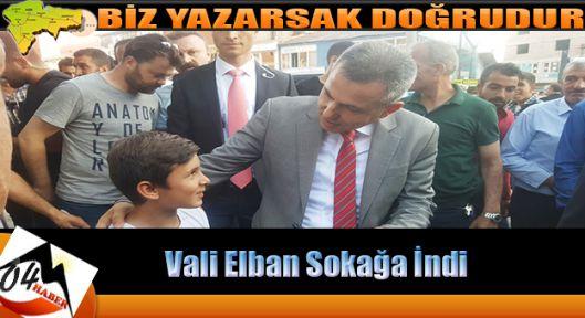 Vali Elban Sokağa İndi Vatandaşı Dinledi