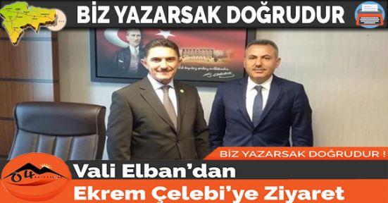 Vali Elban'dan Ekrem Çelebi'ye Ziyaret